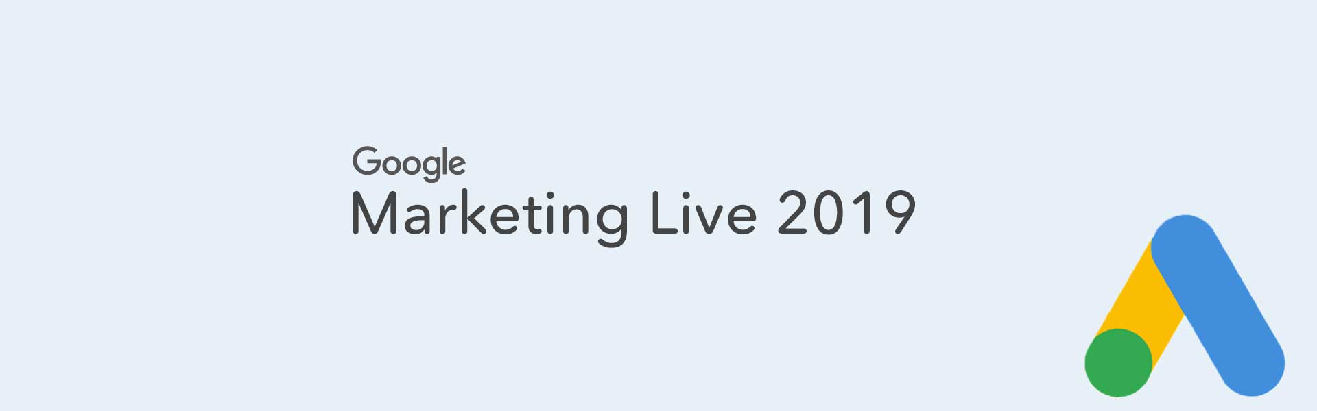 Must-Know Google Ad Changes: Google Marketing Live 2019 6